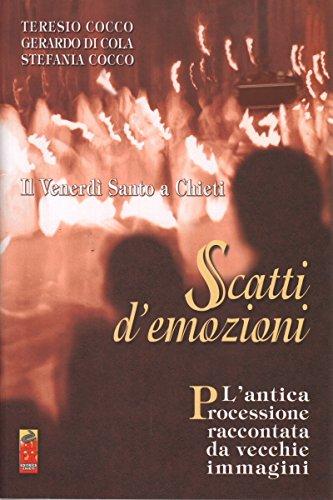 Il venerdì santo a Chieti. Scatti d'emozione (Memorie del semprevivo) por Teresio Cocco
