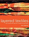 Layered Textiles: New Surfaces with Heat Tools, Machine and Hand Stitch