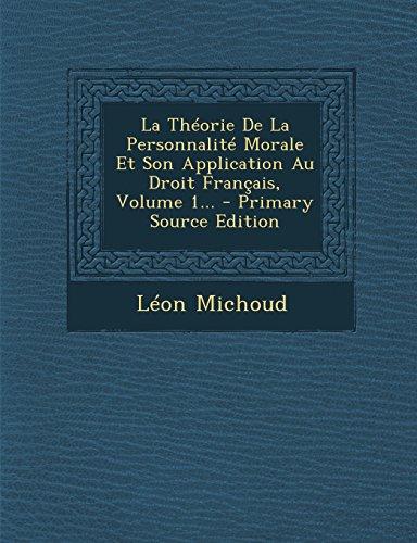 La Theorie de la Personnalite Morale Et Son Application Au Droit Francais, Volume 1...