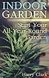 #5: Indoor Garden: Start Your All-Year-Round Garden: (Kitchen Gardening, Herb Gardening)