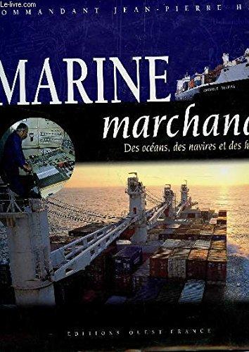 MARINE MARCHANDE. Des océans, des navires et des hommes