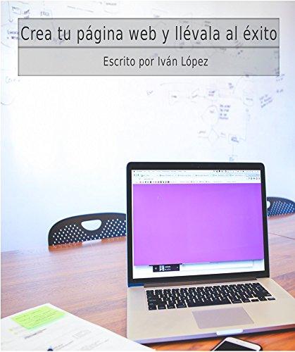 Ebooks gratuitos en ingles Crea tu página web y llévala al éxito PDF