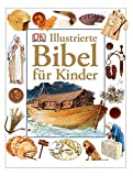 Illustrierte Bibel für Kinder - Selina Hastings