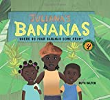 Juliana's Bananas : Where Do Your Bananas Come From? (Is That Fair?)