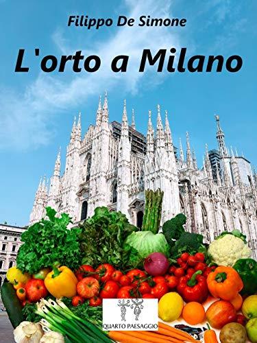 L'orto a Milano di De Simone, Filippo