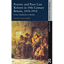 Poverty and Poor Law Reform in Nineteenth-Century Britain, 1834-1914: From Chadwick to Booth (Seminar Studies) (English Edition)