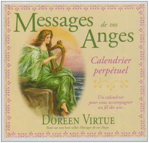 Messages de vos Anges - Calendrier perpétuel par Doreen Virtue