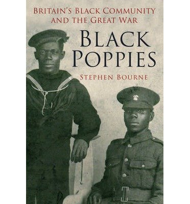 [(Black Poppies: Britain's Black Community and the Great War)] [ By (author) Stephen Bourne ] [November, 2014]