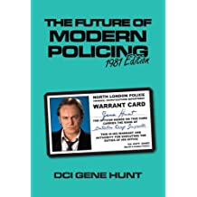 The Future Of Modern Policing: Ashes to Ashes by Gene Hunt (23-Oct-2008) Hardcover