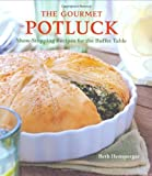 The Gourmet Potluck: Show-Stopping Recipes for the Buffet Table by Beth Hensperger (2006-06-01)