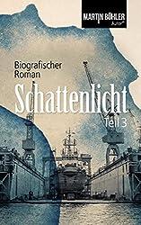 Schattenlicht: Biografischer Roman Teil 3