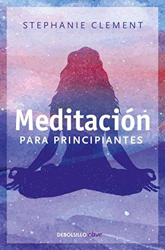 Meditación para principiantes por Stephanie Clement