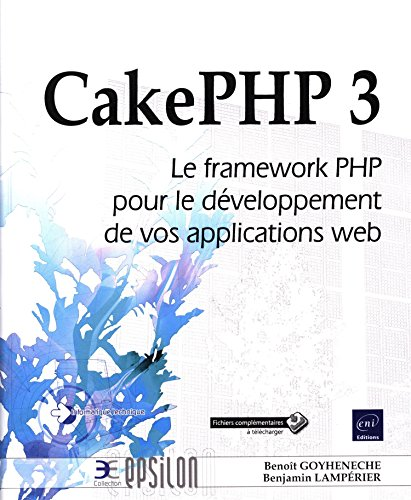 CakePHP 3 - Le framework PHP pour le développement de vos applications web