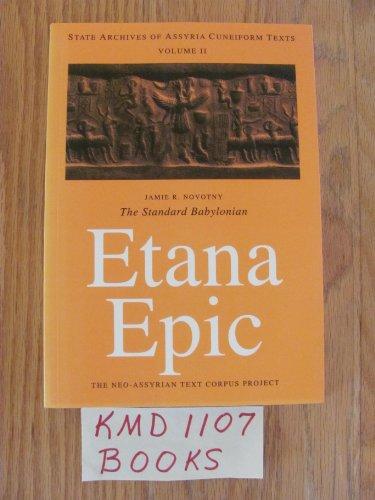 Etana Epic: Cuneiform Text, Transliteration, Score, Glossary, Indices and Sign List