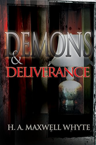 Demons & Deliverance por H. A. Maxwell Whyte