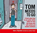 Tom Needs to Go: A Book About How to Use Public Toilets Safely for Boys and Young Men With Autism and Related Conditions
