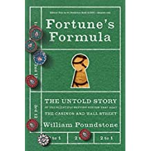 [(Fortune's Formula : The Untold Story of the Scientific Betting System That Beat the Casinos and Wall Street)] [By (author) William Poundstone] published on (September, 2006)