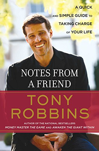 Notes from a Friend: A Quick and Simple Guide to Taking Control of Your Life por Tony Robbins