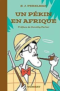 Un pékin en Afrique par S.-J. Perelman