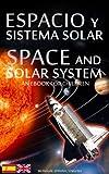ESPACIO y SISTEMA SOLAR / SPACE and SOLAR SYSTEM - Bilingual Spanish / English - An eBook for Children (Libros Infantiles y Juveniles - Bilingüe Inglés Español 1)