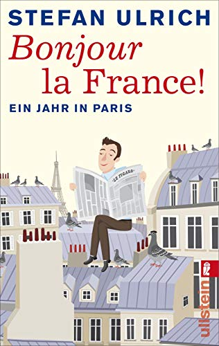Bonjour la France: Ein Jahr in Paris