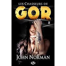 Les Chasseurs de Gor: Gor, T8