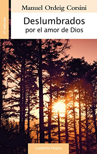 Deslumbrados por el amor de Dios (Cuadernos Palabra) por Manuel Ordeig Corsini