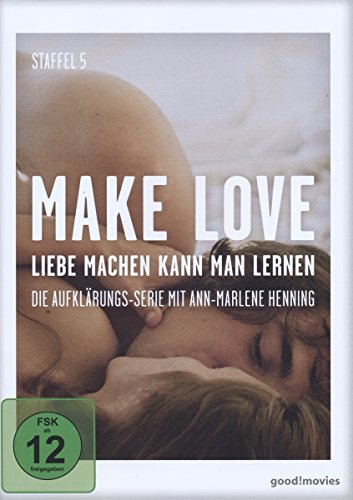 Make Love - Liebe machen kann man lernen - Staffel 5