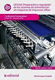 Preparación y regulación de los sistemas de alimentación en máquinas de impresión offset. ARGI0109
