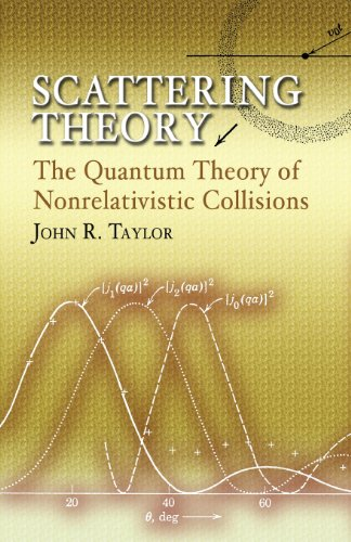 Scattering Theory: The Quantum Theory of Nonrelativistic Collisions (Dover Books on Engineering)