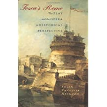 Tosca's Rome - The Play and the Opera in Historical Perspective