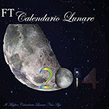 Ft Calendario Lunare 2014: Versione Completa: Volume 13