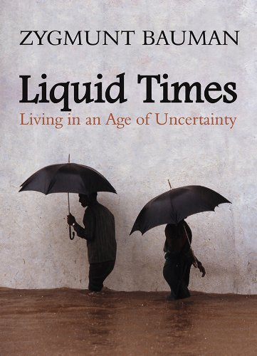 Liquid Times: Living in an Age of Uncertainty por Zygmunt Bauman