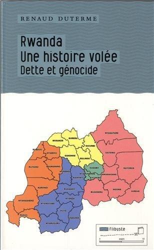 Rwanda : une histoire vole : Dette et gnocide de Duterme. Renaud (2013) Broch