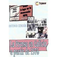 Prensa en Galicia a Partir de 1976, la .