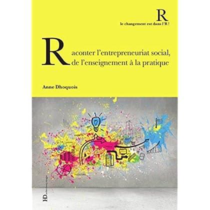 Raconter, expérimenter l'entrepreunariat social (CHANGT DANS L'R)