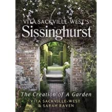 [(Vita Sackville West's Sissinghurst : The Creation of a Garden)] [By (author) Vita Sackville-West ] published on (March, 2014)