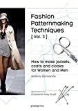 Fashion Patternmaking Techniques [ Vol. 3 ]: How to Make Jackets, Coats and Cloaks for Women and Men by Antonio Donnanno (2016-11-01)