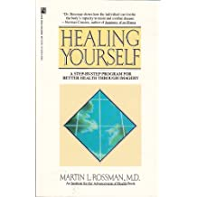 Healing Yourself: A Step-By-Step Program for Better Health Through Imagery (Institute for the Advancement of Health)