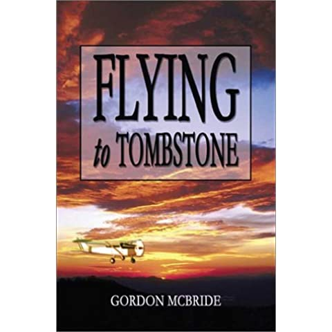 Flying To Tombstone by Gordon McBride (2003-04-21)