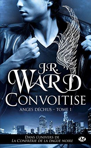 Convoitise: Anges déchus, T1 par J.R. Ward