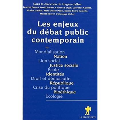 Les Enjeux du débat public contemporain (Hors Collection)