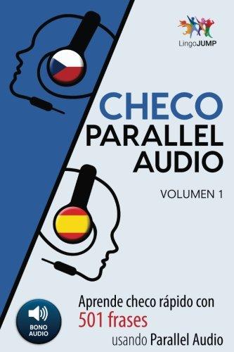 Checo Parallel Audio - Aprende checo rápido con 501 frases usando Parallel Audio - Volumen 1: Volume 1