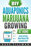 #3: DIY  Aquaponics Marijuana Growing at Home: Learn to Grow Most Potent THC Cannabis Ever!