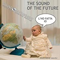 The Sound of the Future (Selected by Gaia DJ)