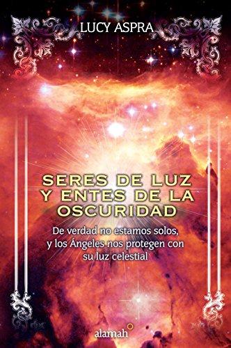 Seres de luz y entes de la oscuridad eBook: Aspra, Lucy: Amazon.es ...