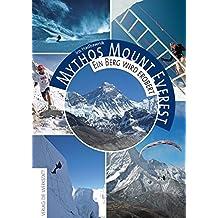 Mythos Mount Everest: Ein Berg wird erobert