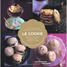 Le Cookie: Delicious Sweet Treats Designed in Paris, Baked in New York