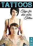 Tattoos  - Tipps für dein erstes Tattoo: Gute Gründe für ein Tattoo. Eine kleine Entscheidungshilfe mit Pflege-Tipps für neue Tattoos