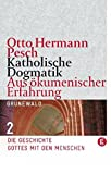 Katholische Dogmatik aus ökumenischer Erfahrung, Band 2: Die Geschichte Gottes mit den Menschen